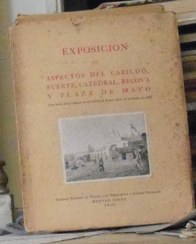 exposicion de aspectos del cabildo, fuerte, catedral, recova