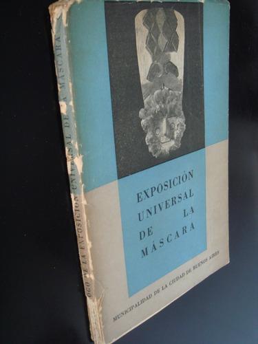exposicion universal de la mascara 1954 epoca peronista