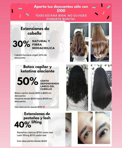 extensiones de cabello, pestañas, botox capilar y keratina.