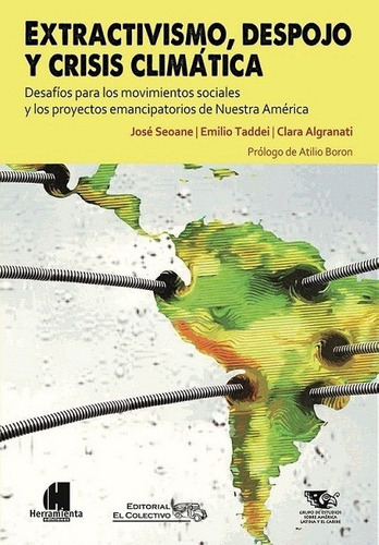 extractivismo, despojo y crisis climática, seoane, taddei...