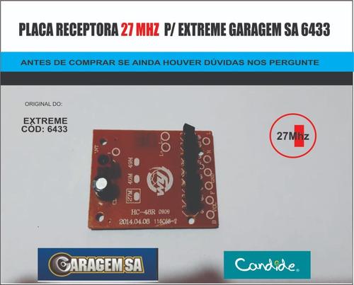extreme 6433 - garagem sa - só a placa receptora 27mhz