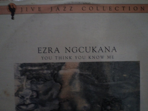 ezra ngcukana - you think you know me -   lp