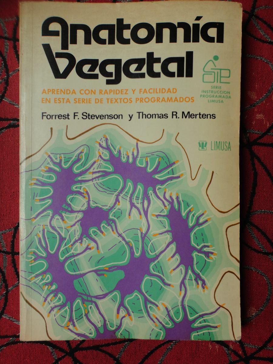 F. F. Stevenson, T. R. Mertens - Anatomía Vegetal /* - $ 240,00 en ...