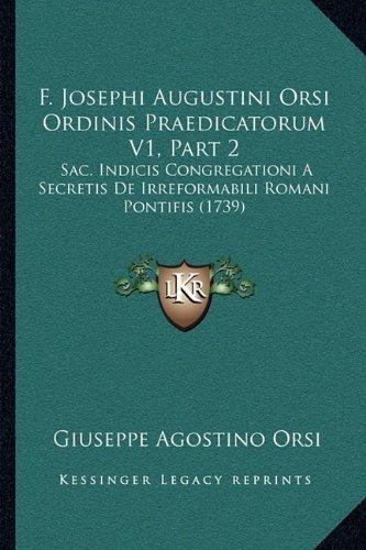 f. josephi augustini orsi ordinis praedicatorum v1, part 2