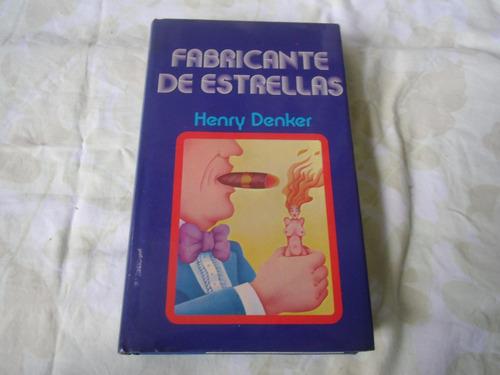 fabricantes de estrellas (henry denker) (tapa dura)