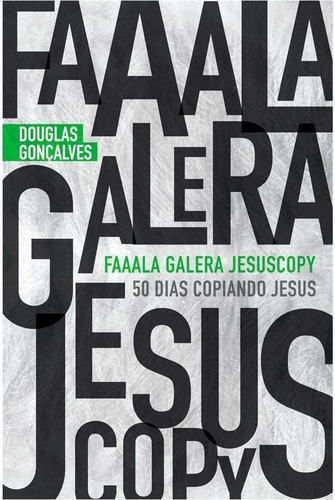 fala galera - jesuscopy  50 dias copiando jesus livro