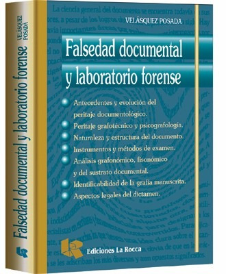 falsedad documental y laboratorio forense - velázquez posada