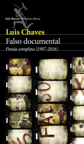 falso documental. poesía completa (1997-2016) - luis chaves
