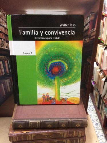 familia y convivencia. reflexiones para el vivir 2- w. riso.