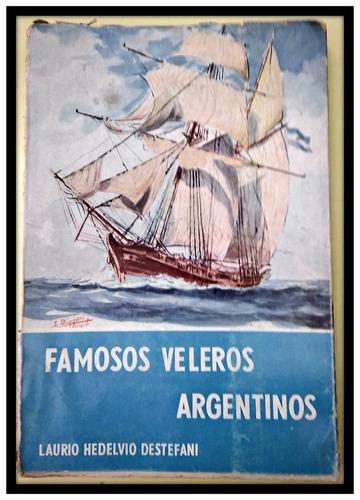 famosos veleros argentinos lauro hedelvio destefani