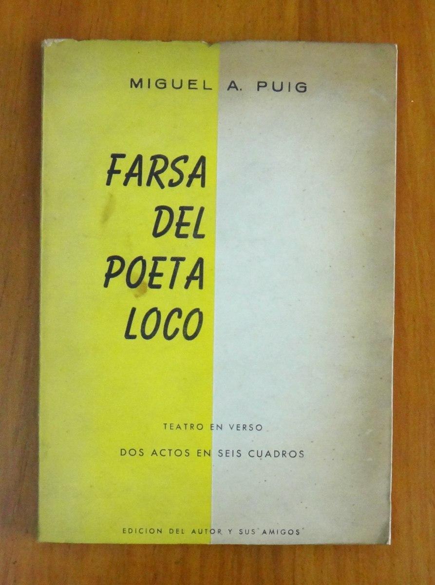 Farsa Del Poeta Loco Miguel A Puig Firmado 43200
