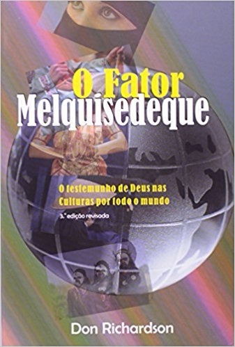 fator melquisedeque don richadson, o - don richardson