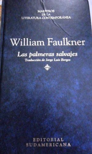 faulkner las palmeras salvaje ( traduc. borges )
