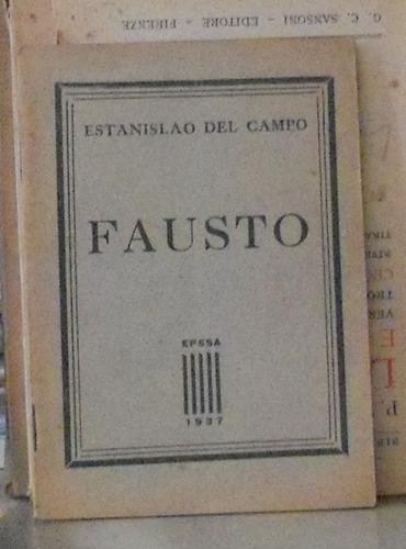fausto - estanislao del campo epssa bs as 1937 64p buen esta