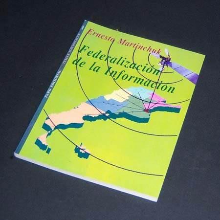 federalización de la información. ernesto martinchuk