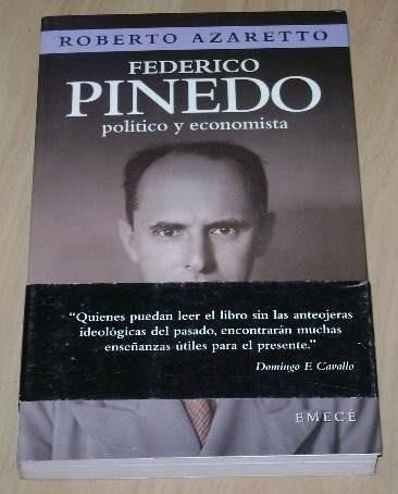 federico pinedo.político y economista.roberto azzaretto.