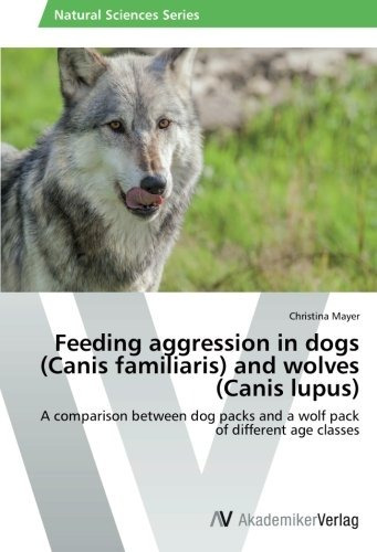 feeding aggression in dogs (canis familiaris) and wolves (c