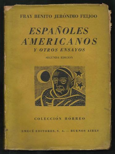 feijoo, benito j.: españoles americanos y otros ensayos.