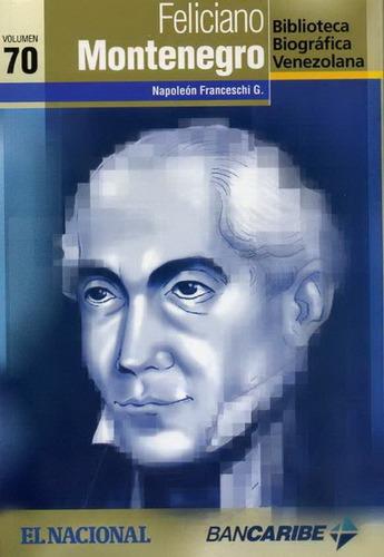 feliciano montenegro (biografía/nuevo) / napoleón franceschi