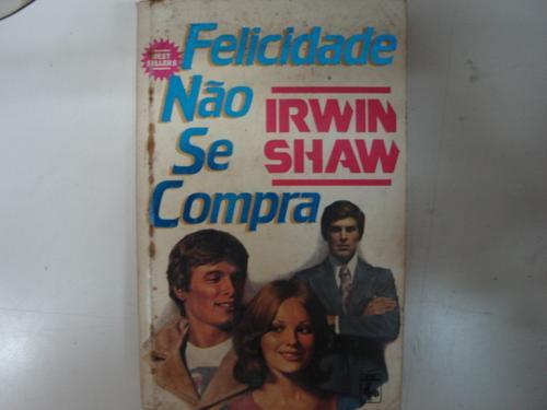 felicidade não se compra  irwin shaw