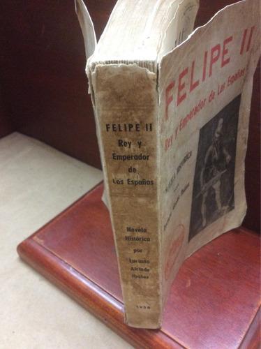 felipe ii. rey y emperador de las españas