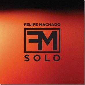 felipe machado - fm solo - (digi) - (nac)