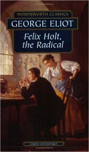felix holt , the radical - george eliot - wordsworth