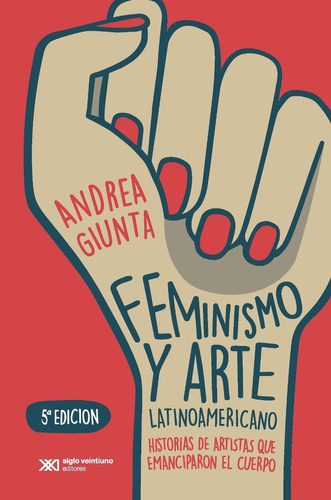 feminismo y arte latinoamericano, andrea giunta, sxxi
