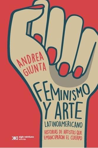 feminismo y arte latinoamericano - giunta, andrea