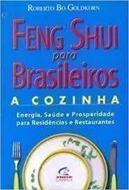 feng shui para brasileiros - a cozinha robert bo. goldkor