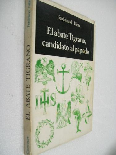 ferdinand fabre el abate tigrano,candidato al papado -novela