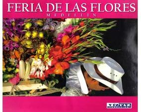 Feria De Las Flores Medellín Versión De Lujo Gran Formato