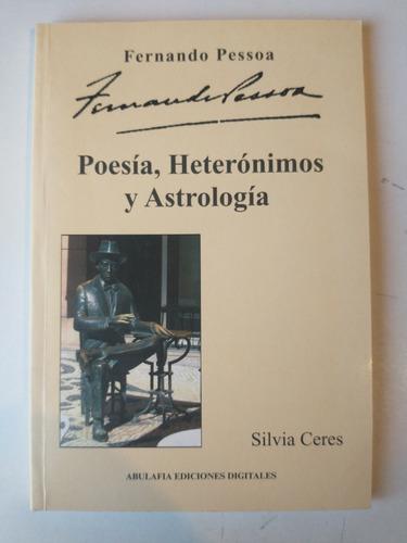fernando pessoa poesía heterónimos y astrología silvia ceres