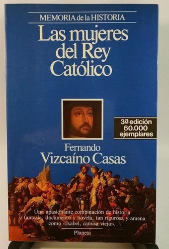 fernando vizcaíno casas - las mujeres del rey católico