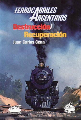 ferrocarriles argentinos. destrucción recuperación cena (nl)