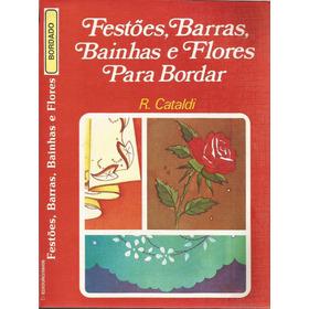 Festões, Barras. Bainhas E Flores Para Bordar R. (2880)