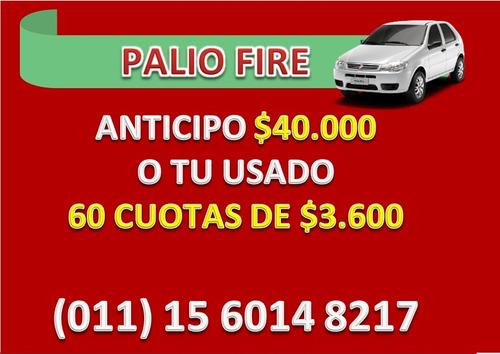 fiat palio fire 1.4 $40.000 anticipo o entrega tu usado