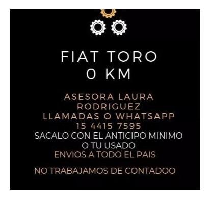 fiat toro 0km 2020 - retira con $122.000 y cuotas l