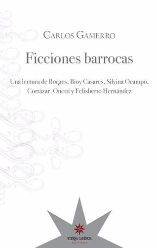ficciones barrocas - carlos gamerro