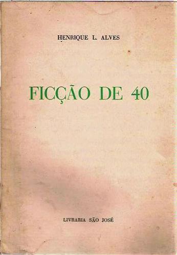 ficção de 40 henrique alves - élis trevisan sagarana adonais