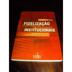 Fidelização E Captação De Investimentos Institucionais