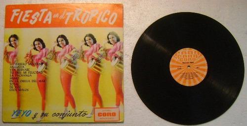 fiesta en el trópico / yeyo en su conjunto 1 disco lp vinilo