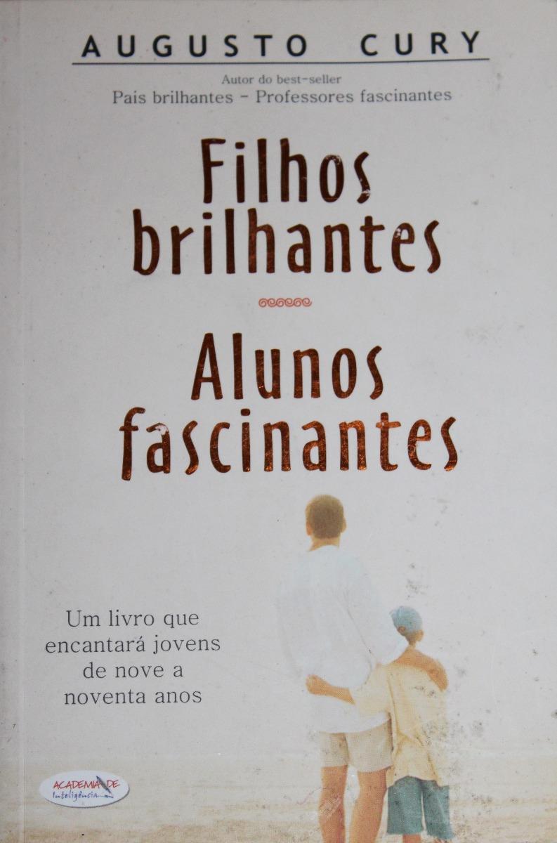 o livro de augusto cury filhos brilhantes alunos fascinantes