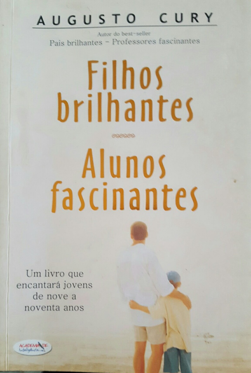 livro filhos brilhantes alunos fascinantes augusto cury
