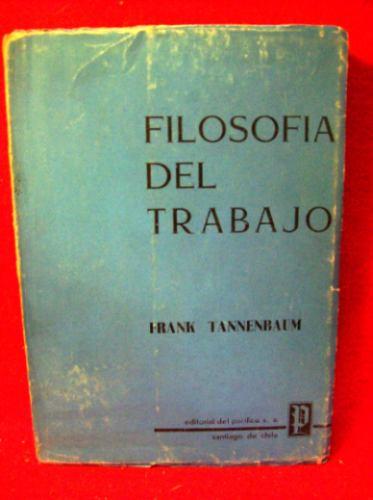 filosofia del trabajo frank tannenbaum editora del pacífico