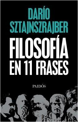 Filosofía En 11 Frases Darío Sztajnszrajber Editorial Paidos