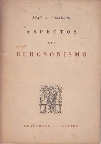 filosofia juan casaubon aspectos del bergsonismo 1945 escaso