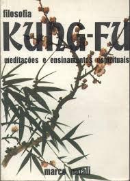 filosofia kung-fu - meditações e ensinam marco natali