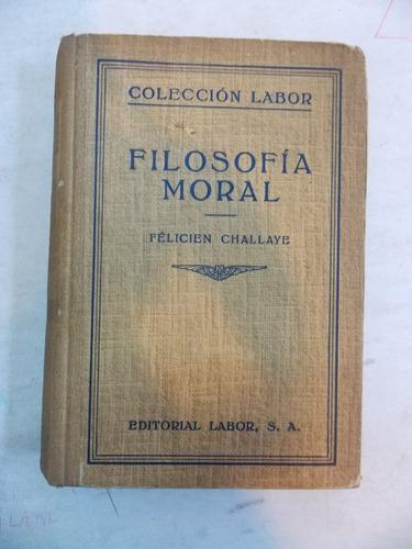 filosofía moral, felicien challaye, ed. labor 1936