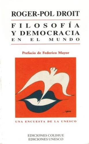 filosofía y democracia en el mundo - roger pol-droit
